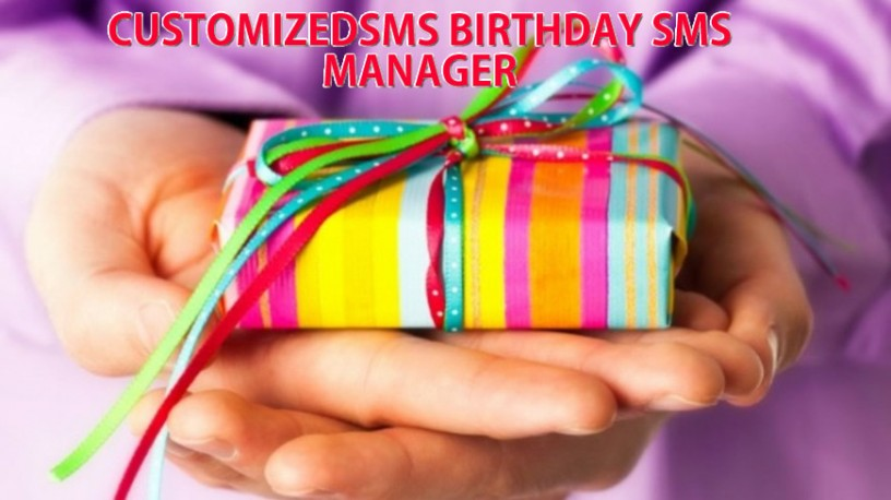 Customized SMS Birth Day SMS Manager